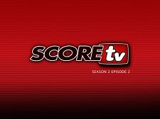 SCOREtv Season TWO, Video 2